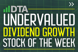 Undervalued Dividend Growth Stock of the Week by Jason Fieber